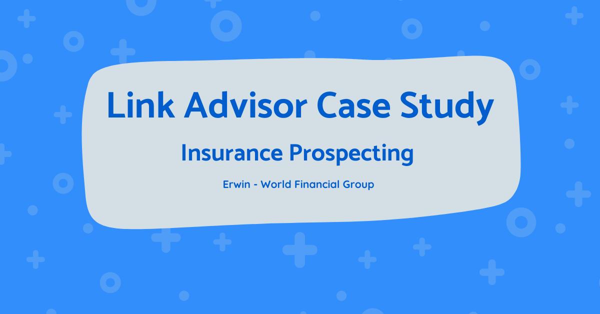 Insurance Prospecting: Link Advisor Case Study